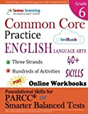 Common Core Practice - 6th Grade English Language Arts: Workbooks to Prepare for the PARCC or Smarter Balanced Test: CCSS Aligned (CCSS Standards Practice) (Volume 7)
