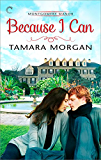Because I Can (Montgomery Manor Book 3)