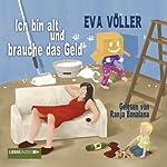 Ich bin alt und brauche das Geld | Eva Völler