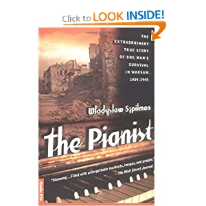 The Pianist: The Extraordinary True Story of One Man's Survival in Warsaw, 1939-1945 W?adys?aw Szpilman