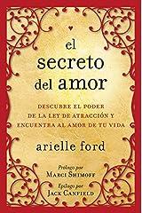 El secreto del amor: Descubre el poder de la ley de atracción y encuentra al amor de tu vida (Spanish Edition) Paperback