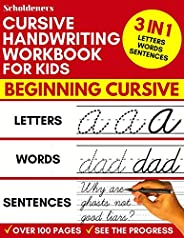 Cursive Handwriting Workbook for Kids: 3-in-1 Writing Practice Book to Master Letters, Words & Sente