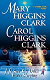 He Sees You When You're Sleeping, Mary Higgins Clark and Carol Higgins Clark, 0743456866