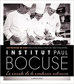 Institut Paul Bocuse. La Escuela De La Excelencia Culinaria por Larousse Editorial epub