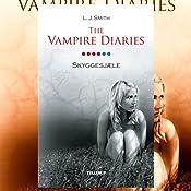 Skyggesjæle (The Vampire Diaries 6) | L. J. Smith