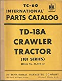 International Parts Catalog TC-60 TD-18A Crawler Tractor (181 Series) Serial 33,650 Up