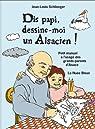 Dis papi, dessine moi les Alsaciens ! par Schlienger