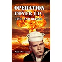 Operation Cover Up:  1958 and Beyond