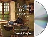 An Irish Country Courtship: A Novel (Irish Country Books)