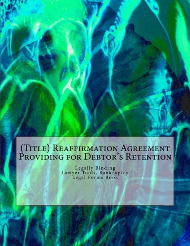 Title-Reaffirmation-Agreement-Providing-for-Debtors-Retention-Legally-Binding-Lawyer-Tools-Bankruptcy-Legal-Forms-Book