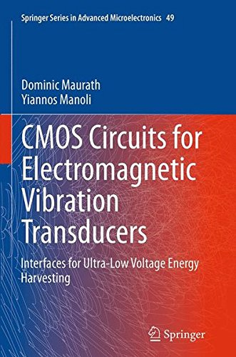 CMOS Circuits for Electromagnetic Vibration Transducers: Interfaces for Ultra-Low Voltage Energy Harvesting: 49