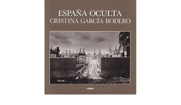 España oculta: Amazon.es: , fot., Cristina García Rodero: Libros