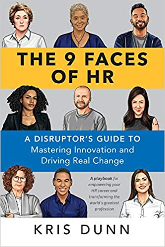 The 9 Faces of HR: A Disruptor's Guide to Mastering Innovation and Driving Real Change