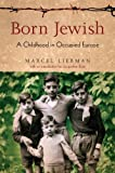 img - for Born Jewish: A Childhood in Occupied Europe by Marcel Liebman (2005-11-21) book / textbook / text book