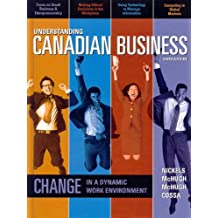 Understanding Canadian Business, Sixth Edition