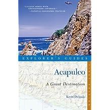 Explorer's Guide Acapulco: A Great Destination (Explorer's Great Destinations)