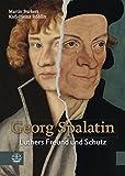 Georg Spalatin : Luthers Freund und Schutz, Burkert, Martin and Rohlin, Karl-Heinz, 337404039X