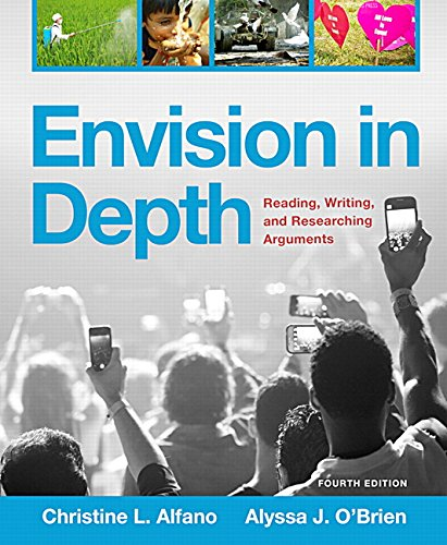 Envision in Depth: Reading, Writing, and Researching Arguments (4th Edition)
