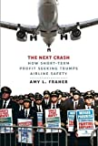 img - for The Next Crash: How Short-Term Profit Seeking Trumps Airline Safety by Amy L. Fraher (2014-05-27) book / textbook / text book