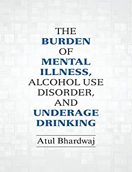 Amazon Com The Burden Of Mental Illness Alcohol Use Disorder And