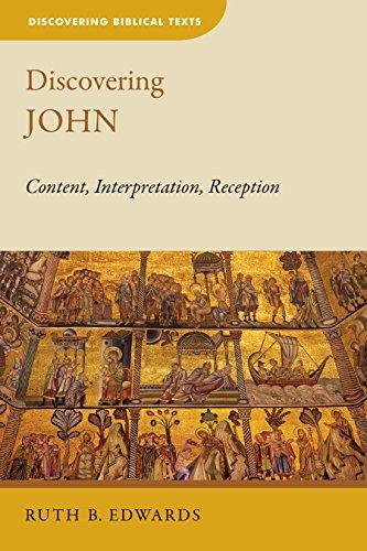 Discovering John: Content, Interpretation, Reception (Discovering Biblical Texts (DBT))