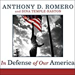 In Defense of Our America: The Fight for Civil Liberties in the Age of Terror | Anthony D. Romero,Dina Temple-Raston