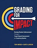 #2: Grading for Impact: Raising Student Achievement Through a Target-Based Assessment and Learning System