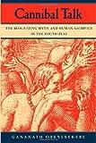Cannibal Talk – The Man–Eating Myth and Human Sacrifice in the South Seas