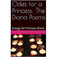 Odes for a Princess: The Diana Poems: Eulogy for Princess Diana