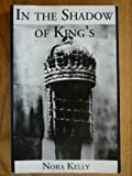In the Shadow of King's by Nora Kelly front cover