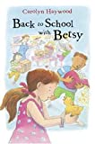 Back to School with Betsy, Carolyn Haywood, 0152051058