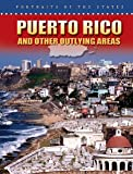 Front cover for the book Puerto Rico And Other Outlying Areas (Portraits of the States) by Jonatha A. Brown