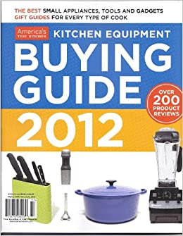 America S Test Kitchen Equipment Buying Guide 2012 Magazine Annual 2012 Christopher Kimball Amazon Com Books