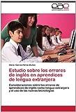 Estudio Sobre Los Errores de Inglés en Aprendices de Lengua Extranjer, Alicia García-Heras Muñoz, 3659013676