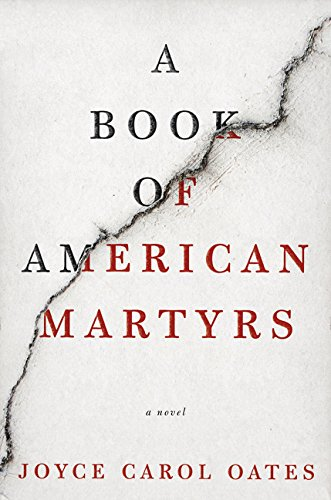 A Book Review By Robert Schaefer A Book Of American Martyrs A Novel