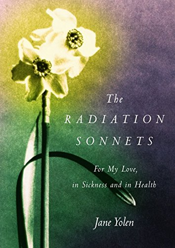 The Radiation Sonnets: For My Love, in Sickness and in Health pdf epub