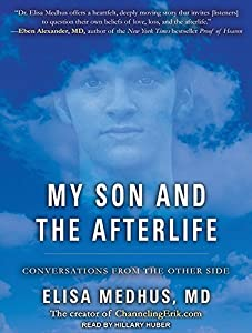 My Son and the Afterlife: Conversations from the Other Side by Elisa Medhus (2013-10-10)