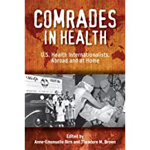 Comrades in Health: U.S. Health Internationalists, Abroad and at Home