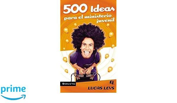 500 Ideas para el ministerio juvenil Especialidades Juveniles: Amazon.es: Lucas Leys: Libros