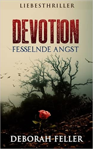 Devotion: Fesselnde Angst (Liebesthriller): Amazon.de: Roman Verlag,  Deborah Feller: Bücher