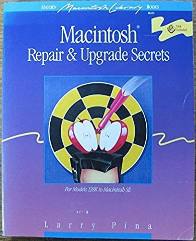 Macintosh Repair & Upgrade Secrets (Hayden Macintosh library books) by Larry Pina (1990-04-03) (Macintosh Repair)