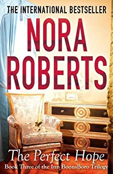 The Perfect Hope: Number 3 in series (The Inn at Boonsboro Trilogy) by [Roberts, Nora]