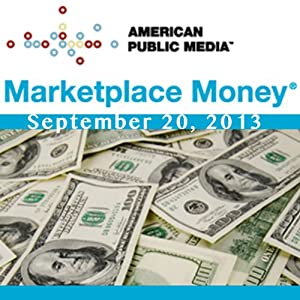 Marketplace Money, September 20, 2013