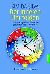 Der inneren Uhr folgen: Mit der Organuhr zu einem gesunden Tagesrhythmus