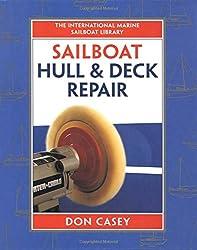 Sailboat Hull and Deck Repair (IM Sailboat Library)