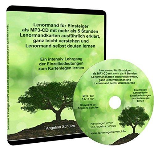 Lenormand für Einsteiger als MP3-CD mit mehr als 5 Stunden Lenormandkarten ausführlich erklärt, ganz leicht verstehen und Lenormand selbst deuten ... der Einzelbedeutungen zum Kartenlegen lernen