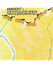 Ambient 2: Plateaux Of Mirror