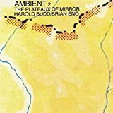 : Ambient 2:Plateaux Of Mirror