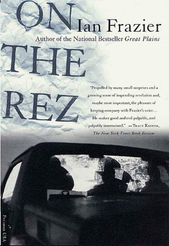 On the rez kindle edition by ian frazier politics social on the rez by frazier ian fandeluxe Choice Image