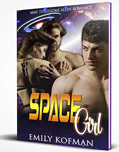 Space Girl: MMF Threesome Alien Romance